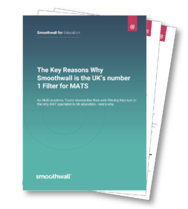 Key reasons why Smoothwall is the no 1 filter for MATs