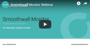 Smoothwall Monitor product webinar